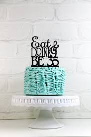 birthday cake drink eat drink and be 35 35th birthday cake topper or sign 2501651