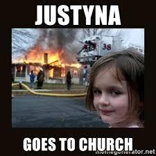 Church Meme Generator - justyna goes to church burning house girl meme generator