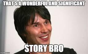 Cool Story Bro Meme - story meme generator story everywhere meme generator story