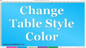 Change Table Style How To Change Table Style Color In Ms Excel Office 2016