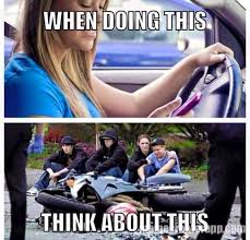 Texting And Driving Meme - please stop that sh t could be your mate on the motorbike there is