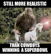 Superb Owl Meme - still more realistic fb raidernationagainstuhenfl than cowboys