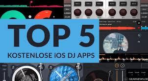 die besten kostenlosen apps für die besten kostenlosen dj apps für ios gearnews de