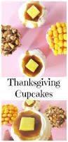 thanksgiving cup cakes thanksgiving cupcakes val event gal