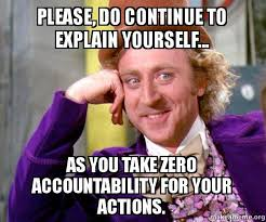 Continue Meme - please do continue to explain yourself as you take zero