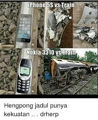 Nokia 3310 Meme - kiphone 5s vs train 2 nokia 3310 ys train hengpong jadul punya
