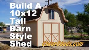 gambrel barn plans how to build a 10x12 tall barn style shed with loft youtube