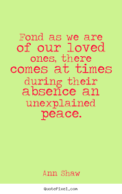 quotes about friendship fond as we are of our loved ones there
