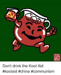Kool Aid Meme - free memes don t drink the kool aid koolaid china communism