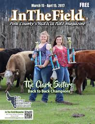 in the field magazine polk edition by berry publications inc issuu