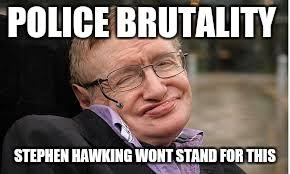Stephen Hawking Meme - steven hawking 3 imgflip