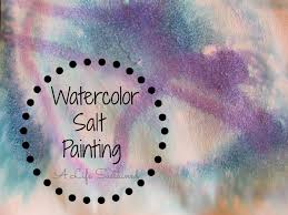 preschool u0026 toddler art activity watercolor salt painting