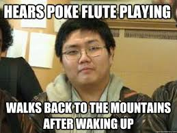 Flute Player Meme - hears poke flute playing walks back to the mountains after waking up
