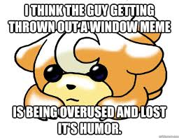 Thrown Out Window Meme - i think the guy getting thrown out a window meme is being overused
