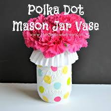 Mason Jar Vases Polka Dot Mason Jar Vase Inexpensive Gift Ideas The Cards We Drew