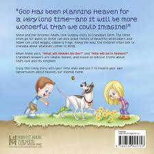 what will heaven be like a story of hope and comfort for kids