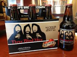 Three Blind Mice Restaurant Mother U0027s Brewing Company I Three Blind Mice I Brown Ale The