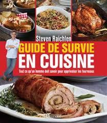 livre cuisine homme livre guide de survie en cuisine tout ce qu un homme doit savoir