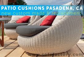 Custom Patio Furniture Cushions by Patio Cushions Replacement Pasadena California And Outdoor