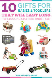 10 gifts for babies and toddlers that will last for years