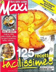 maxi cuisine recette cuisine magazine maxi cuisine best of idées recettes du magazine