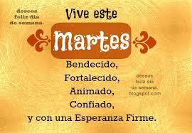 imagenes positivas para hoy martes feliz martes bendecido y fortalecido imágenes y deseos feliz día
