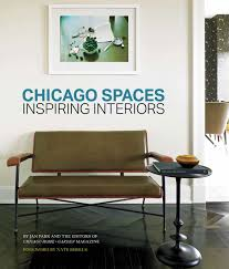amazon com chicago spaces inspiring interiors from the editors