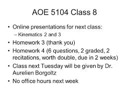 6 hours class online aoe 5104 class 8 online presentations for next class kinematics