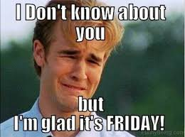 I Don T Know Meme - its friday meme happy friday funny images