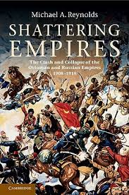 Ottoman Empire Collapse Shattering Empires The Clash And Collapse Of The Ottoman And