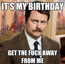 On My Own Memes - 100 ultimate funny happy birthday meme s my happy birthday wishes
