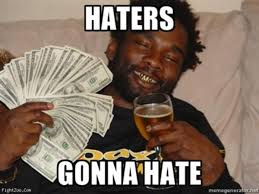 Haters Gonna Hate Meme Generator - image 140872 haters gonna hate know your meme
