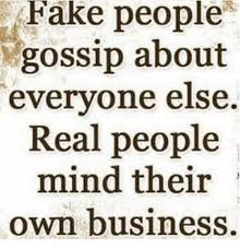 Fake People Memes - fake people gossip about evervone else real people mind their own