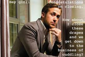 Happy Birthday Meme Ryan Gosling - ryan gosling hey girl funny hey girl how about i close these