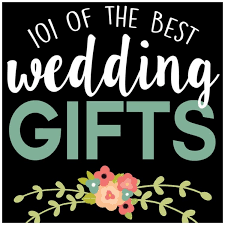 best wedding gift list of best wedding gifts lading for