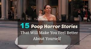 bridesmaid horror stories that will scare you out of 15 poop horror stories that will make you feel better about yourself
