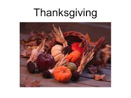 thanksgiving fourth thursday in november thanksgiving ppt download