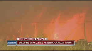Canada Wildfire App by Massive Wildfire Forces Evacuation Of Entire City In Alberta