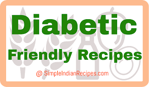 diabetic recipes recipes for diabetes patients simple indian