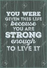 typographic motivational quotes you were given this because