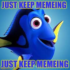 Finding Meme - dory from finding nemo memes imgflip