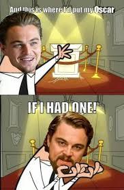 10 hilarious memes of leonardo dicaprio struggling to win an oscar