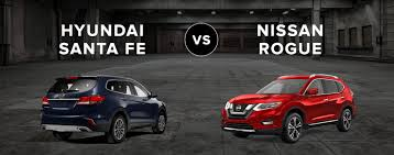 nissan murano vs hyundai santa fe the 2017 nissan rogue vs the 2017 hyundai santa fe