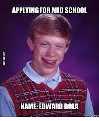 Med School Memes - applying for med school ename edward bola memeful com med school