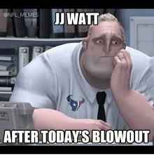 Memes Today - jj watt after today sblowout meme on me me