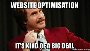 Website Meme - website optimisation it s kind of a big deal make a meme