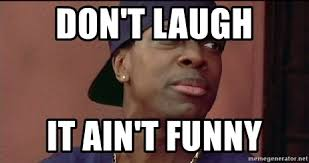 Friday Smokey Memes - don t laugh it ain t funny smokey friday meme generator