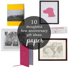 anniversary gifts 10 thoughtful anniversary gift ideas paper