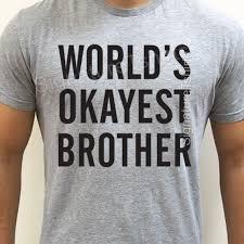 hochzeitsgeschenk f r bruder weltweit okayest bruder t shirt lustige geschenk für bruder