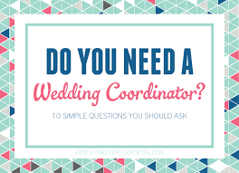 how to be a wedding coordinator 28 what do u need for a wedding 9 things you need to